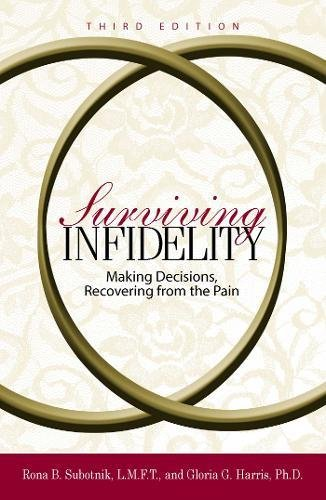 Surviving Infidelity: Making Decisions, Recovering from the Pain (3rd Edition)
