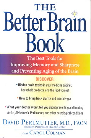 The Better Brain Book: The Best Tools for Improving Memory and Sharpness and Preventing Aging of the Brain