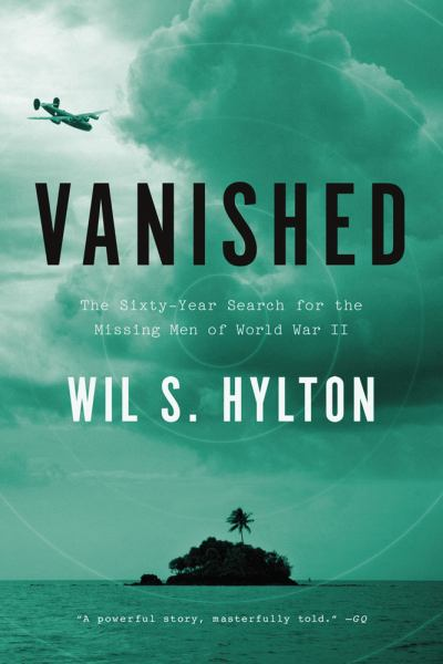 Vanished: The Sixty-Six Year Search for the Missing Men of World War II