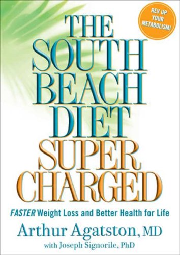 The South Beach Diet Supercharged: Faster Weight Loss and Better Health for Life By: Arthur Agatston - eBook - Kobo