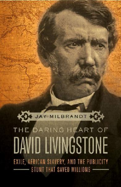 The Daring Heart of David Livingstone