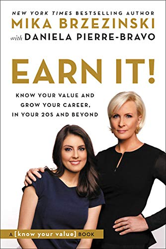 Earn It! Know Your Value and Grow Your Career, in Your 20s and Beyond
