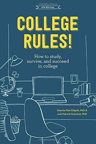 College Rules! How to Study, Survive, and Succeed in College (4th Edition)