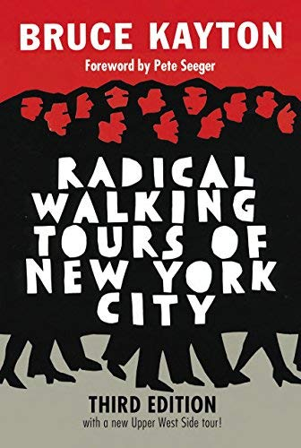 Radical Walking Tours of New York City (Third Edition)