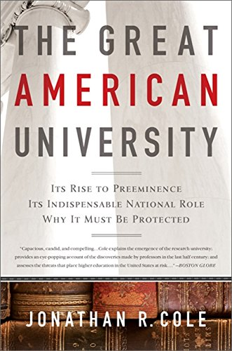 The Great American University: Its Rise to Preeminence, Its Indispensable National Role, Why It Must Be Protected (Paperback)