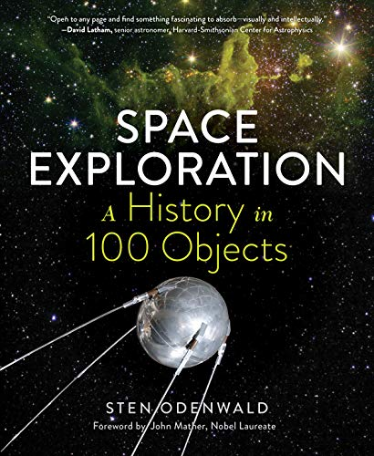 Space Exploration: A History in 100 Objects