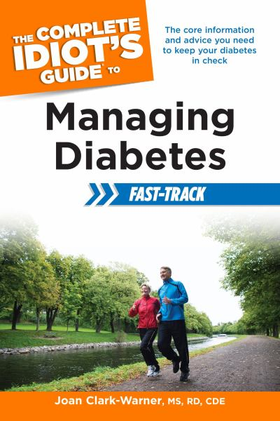 Managing Diabetes: Fast-Track (The Complete Idiot's Guide)
