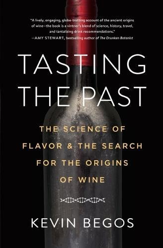 Tasting the Past: The Science of Flavor and the Search for the Origins of Wine