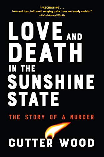 Love and Death in the Sunshine State: The Story of a Murder