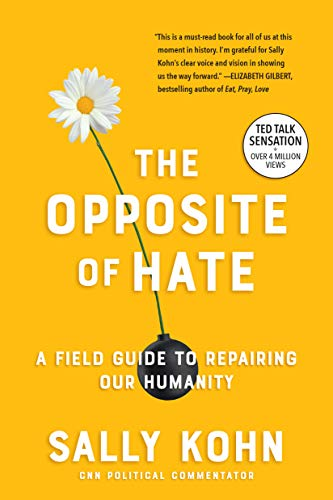 The Opposite of Hate: A Field Guide to Repairing Our Humanity