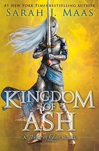 Kingdom of Ash (A Throne of Glass, Bk. 7)