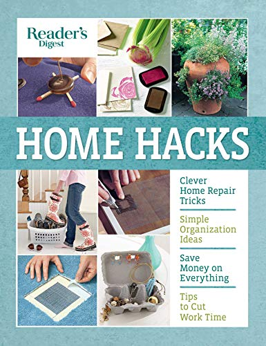 Home Hacks: Clever DIY Tips and Tricks for Fixing, Organizing, Decorating, and Managing Your Household