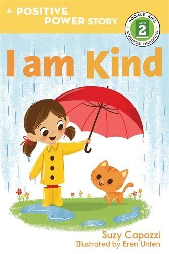 I Am Kind (Positive Power, Rodale Kids Curious Reader Level 2)