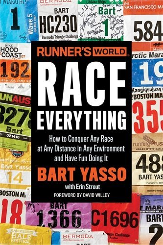 Race Everything: How to Conquer Any Race at Any Distance in Any Environment and Have Fun Doing It (Runner's World)