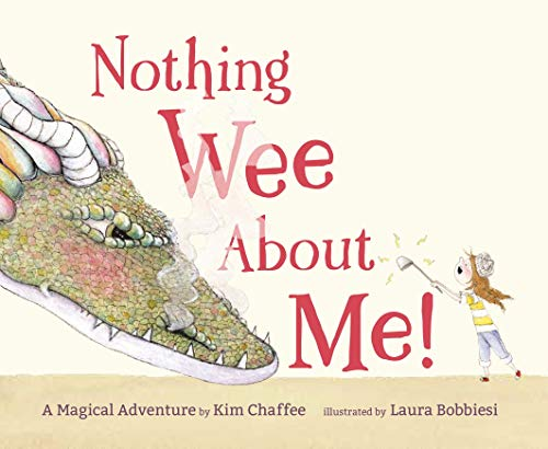 Nothing Wee about Me!: A Magical Adventure
