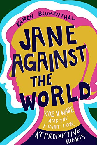 Jane Against the World: Roe v. Wade and the Fight for Reproductive Rights