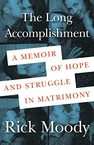 The Long Accomplishment: A Memoir of Hope and Struggle in Matrimony