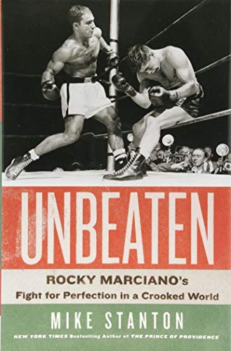 Unbeaten: Rocky Marciano's Fight for Perfection in a Crooked World