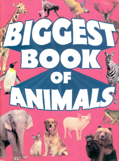 Biggest Book of Animals