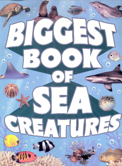 Biggest Book of Sea Creatures