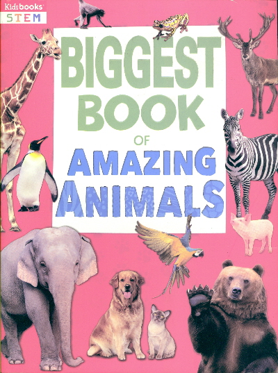Biggest Book of Amazing Animals (STEM)