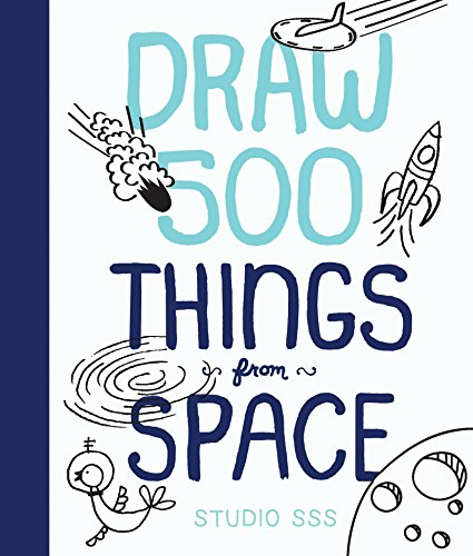 Draw 500 Things from Space: A Sketchbook for Artists, Designers, and Doodlers