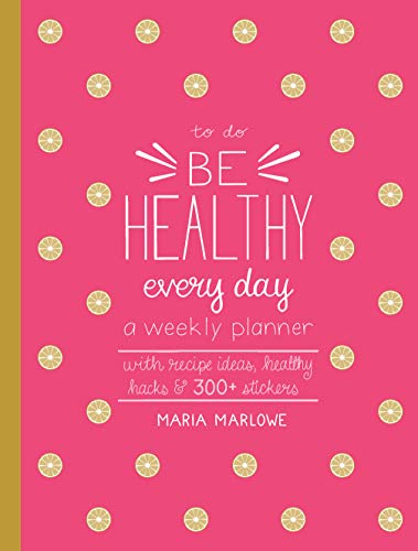 Be Healthy Every Day (To Do)