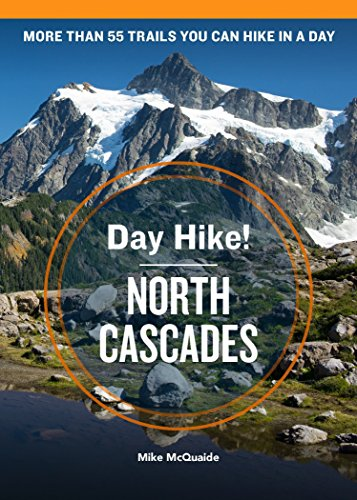 Day Hike! North Cascades (4th Edition)