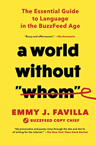 "A World Without ""Whom"": The Essential Guide to Language in the BuzzFeed Age"
