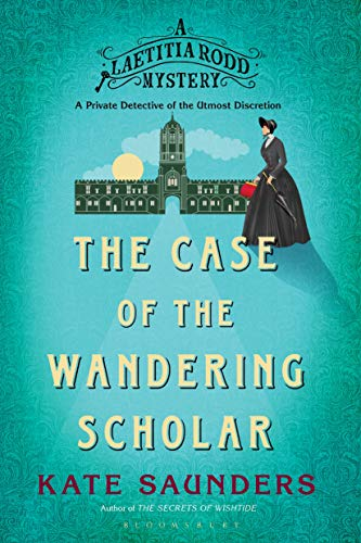 Laetitia Rodd and the Case of the Wandering Scholar (Laetitia Rodd Mystery, Bk. 2)