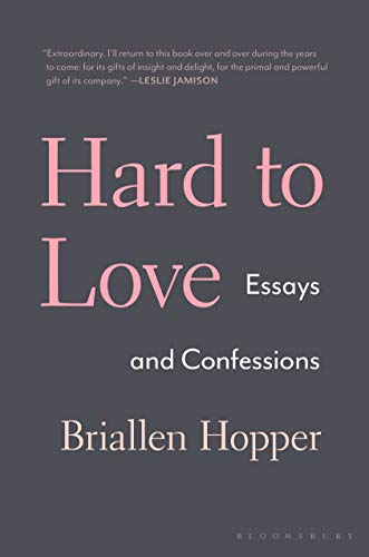 Hard to Love: Essays and Confessions