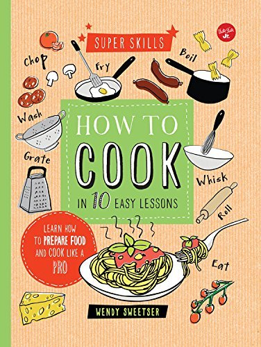 How to Cook in 10 Easy Lessons (Super Skills)