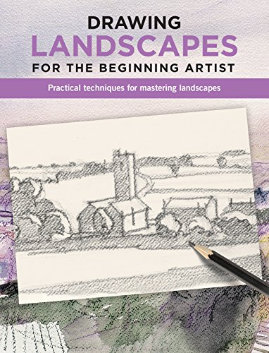Drawing Landscapes for the Beginning Artist: Practical Techniques for Mastering Landscapes