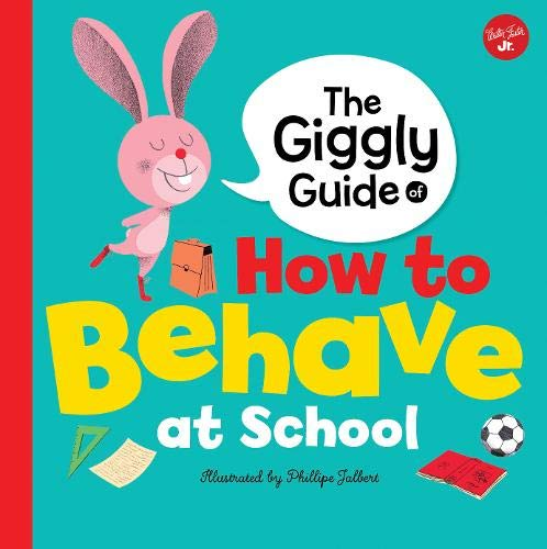 The Giggly Guide of How to Behave at School (Mind Your Manners)