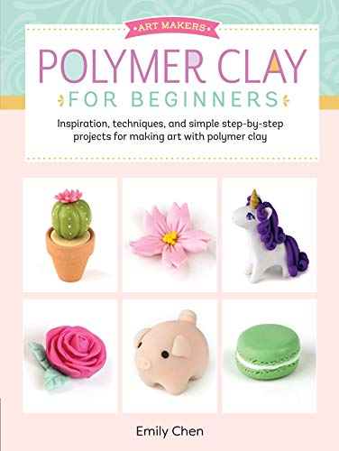 Polymer Clay for Beginners (Art Makers)