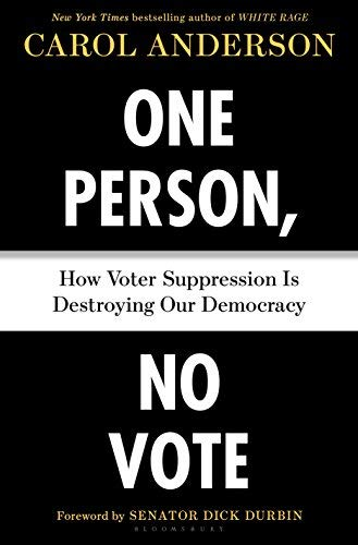 One Person, No Vote: How Voter Suppression Is Destroying Our Democracy