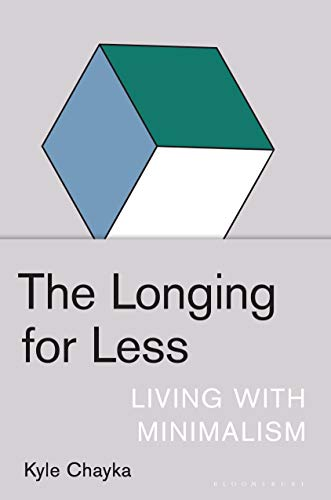 The Longing for Less: Living with Minimalism