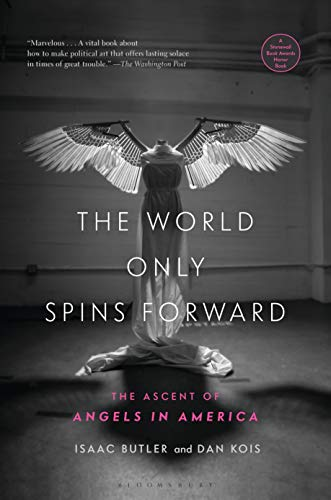 The World Only Spins Forward: The Ascent of Angels in America