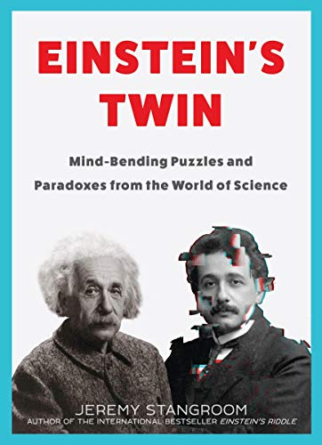 Einstein's Twin: Mind-Bending Puzzles and Paradoxes from the World of Science (Hardcover)