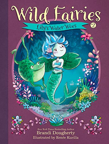 Lily's Water Woes (Wild Fairies, Bk. 2)