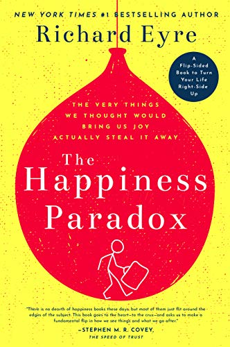 The Happiness Paradox/The Happiness Paradigm