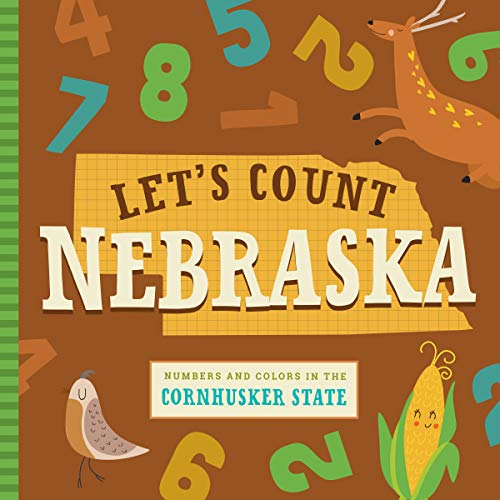 Let's Count Nebraska: Numbers and Colors in the Cornhusker State (Let's Count Regional Board Books)