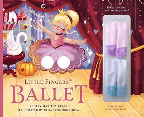 Little Fingers Ballet: Ballet is for Feet, and now Fingers too!