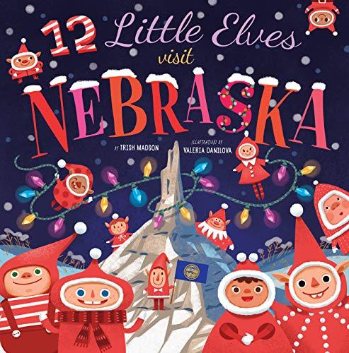 12 Little Elves Visit Nebraska (12 Little Elves) (Hardcover)