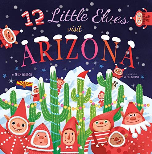12 Little Elves Visit Arizona (Hardcover)
