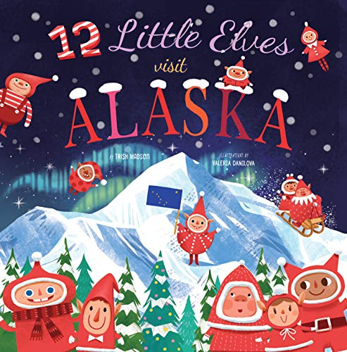 12 Little Elves Visit Alaska (Hardcover)