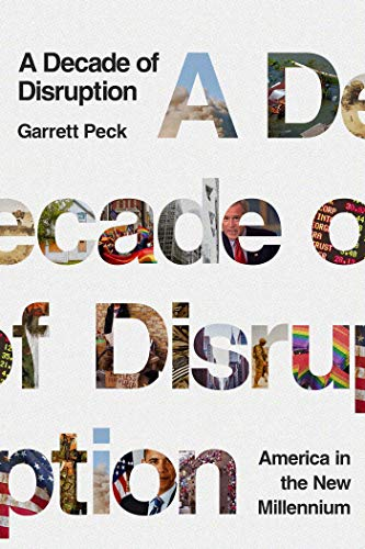 A Decade of Disruption: America in the New Millennium (Hardcover)