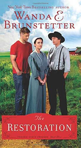 The Restoration (The Prairie State Friends, Bk. 3)