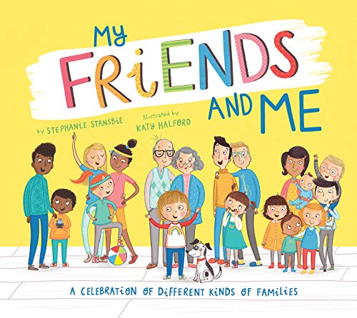 My Friends and Me: A Celebration of Different Kinds of Families