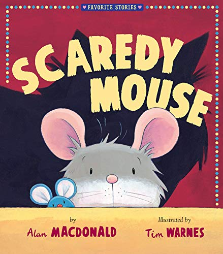 Scaredy Mouse (Favorite Stories)
